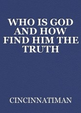 WHO IS GOD AND HOW FIND HIM THE TRUTH
