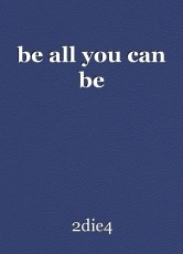 be all you can be