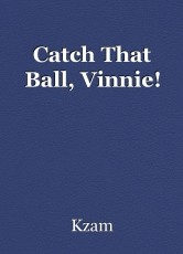 Catch That Ball, Vinnie!