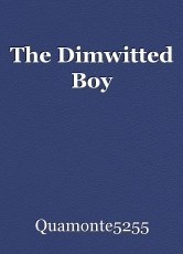 The Dimwitted Boy