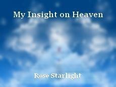 My Insight on Heaven