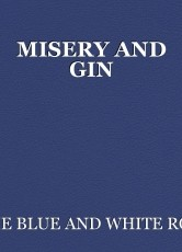 MISERY AND GIN