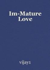 Im-Mature Love