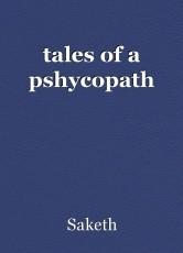tales of a pshycopath