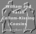William and Sarah Collum-Kissing Cousins