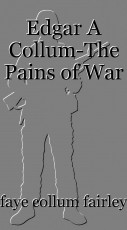 Edgar A Collum-The Pains of War