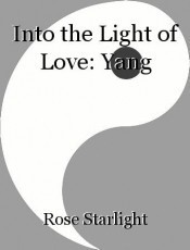 Into the Light of Love: Yang
