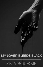 My Lover Bleeds Black