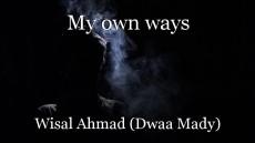 My own ways