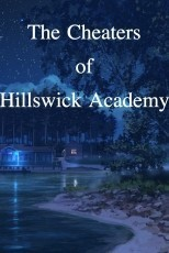 The Cheaters of Hillswick Academy