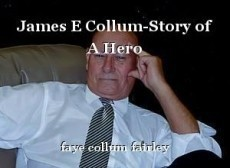 James E Collum-Story of A Hero