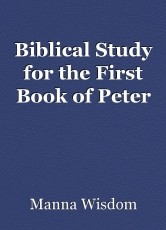 Biblical Study for the First Book of Peter