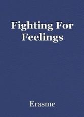 Fighting For Feelings