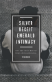 Silver Deceit, Emerald Intimacy