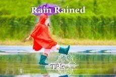 Rain Rained