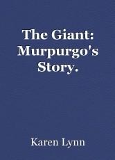 The Giant: Murpurgo's Story.