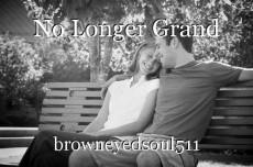 No Longer Grand