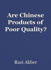 Are Chinese Products of Poor Quality?