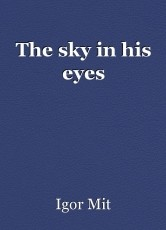 The sky in his eyes