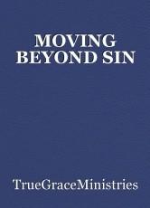 MOVING BEYOND SIN