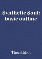 Synthetic Soul: basic outline
