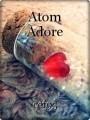 Atom Adore
