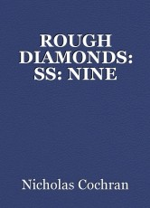 ROUGH DIAMONDS: SS: NINE
