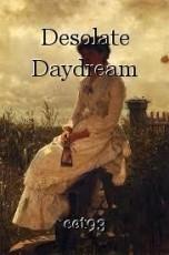 Desolate Daydream