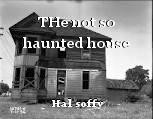 THe not so haunted house