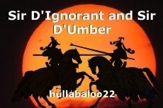 Sir D'Ignorant and Sir D'Umber