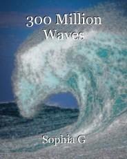 300 Million Waves