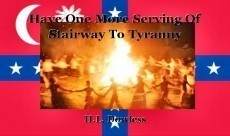 Have One More Serving Of Stairway To Tyranny