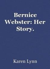 Bernice Webster: Her Story.