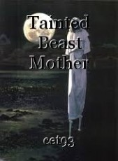 Tainted Beast Mother