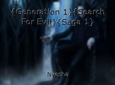 {Generation 1}{Search For Evil}{Saga 1}