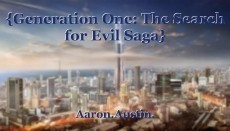 {Generation One: The Search for Evil Saga}