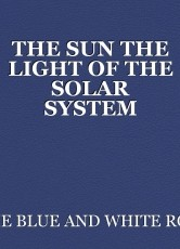 THE SUN THE LIGHT OF THE SOLAR SYSTEM