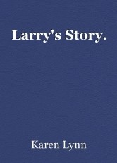 Larry's Story.