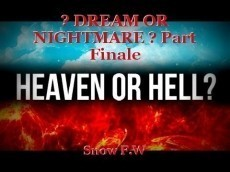 ? DREAM OR NIGHTMARE ? Part Finale
