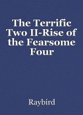 The Terrific Two II-Rise of the Fearsome Four
