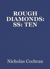 ROUGH DIAMONDS: SS: TEN
