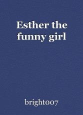 Esther the funny girl