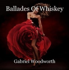 Ballades Of Whiskey