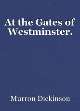 At the Gates of Westminster.