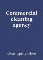 Commercial cleaning agency