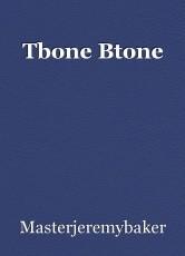 Tbone Btone