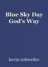 Blue Sky Day God's Way
