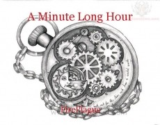 A Minute Long Hour