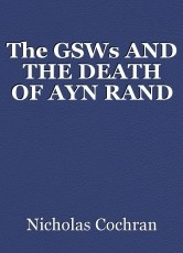 The GSWs AND THE DEATH OF AYN RAND