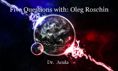 Five Questions with: Oleg Roschin